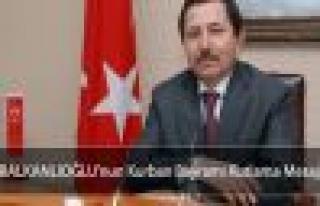 Vali Balkanlıoğlu'nun bayram mesajı