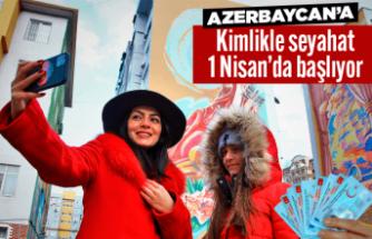 Azerbaycan'a kimlikle seyahat 1 Nisan'da