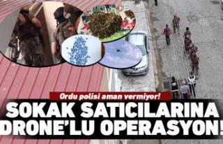 Sokak satıcılarına İHA'lı operasyon!