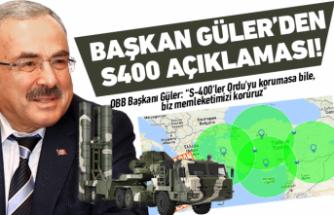 Başkan Güler'den S400 açıklaması!