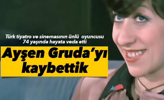 Ünlü sanatçı Ayşen Gruda'yı kaybettik...
